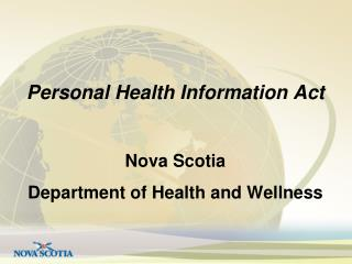 Personal Health Information Act Nova Scotia  Department of Health and Wellness