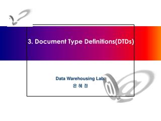 3.  Document Type Definitions(DTDs)