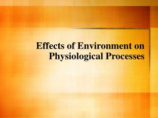 Effects of Environment on Physiological Processes
