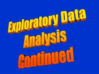 Exploratory Data  Analysis Continued