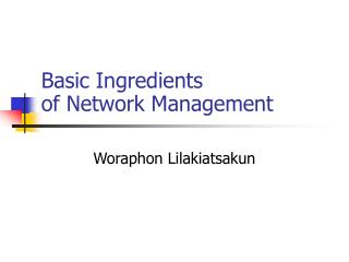 Basic Ingredients of Network Management