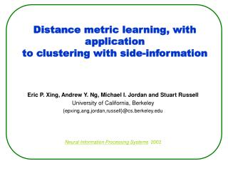 Distance metric learning, with application to clustering with side-information