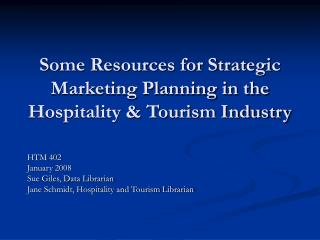 Some Resources for Strategic Marketing Planning in the Hospitality & Tourism Industry