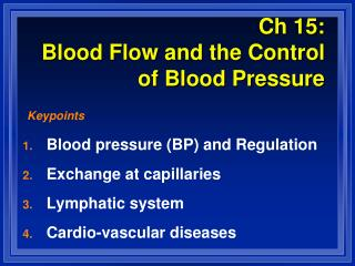 Ch 15:  Blood Flow and the Control of Blood Pressure