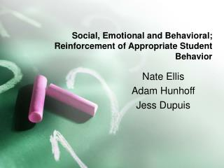 Social, Emotional and Behavioral; Reinforcement of Appropriate Student Behavior