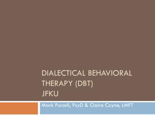 Dialectical Behavioral Therapy (DBT) JFKU