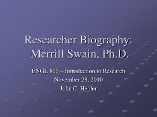 Researcher Biography:   Merrill Swain, Ph.D.