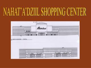 NAHAT'A'DZIIL SHOPPING CENTER