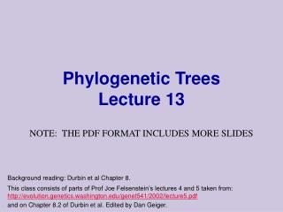 Phylogenetic Trees Lecture 13