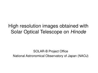 High resolution images obtained with Solar Optical Telescope on Hinode