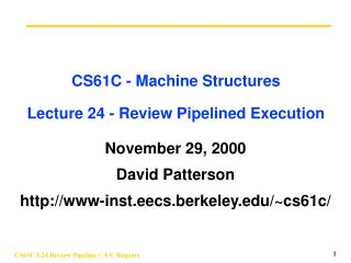 CS61C - Machine Structures Lecture 24 - Review Pipelined Execution