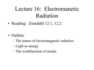 Lecture 16:  Electromanetic Radiation