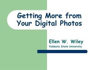Getting More from Your Digital Photos
