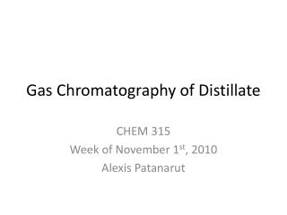 Gas Chromatography of Distillate