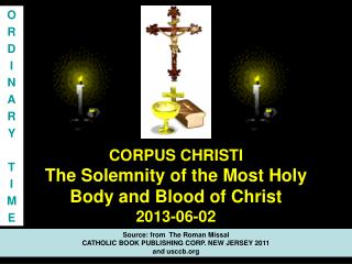CORPUS CHRISTI The Solemnity of the Most Holy Body and Blood of Christ 2013-06-02