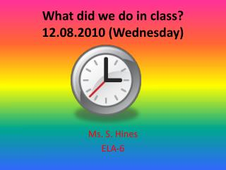 What did we do in class? 12.08.2010 (Wednesday)