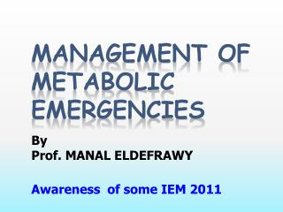 Management of Metabolic Emergencies