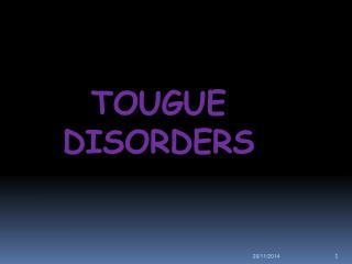 TOUGUE  DISORDERS