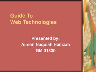 Guide To  Web Technologies