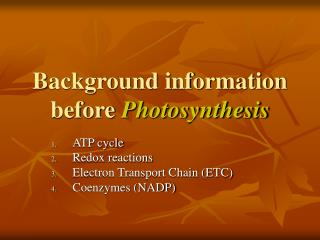 Background information before  Photosynthesis