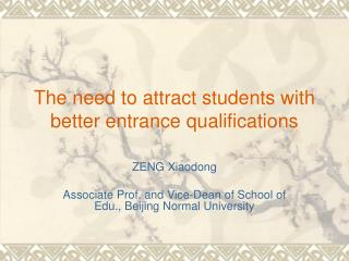 The need to attract students with better entrance qualifications