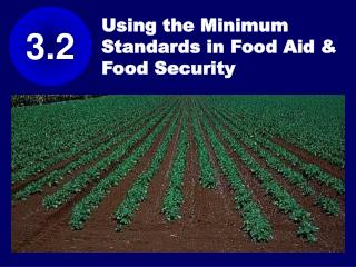 Using the Minimum Standards in Food Aid & Food Security