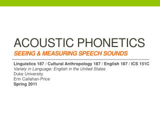 ACOUSTIC PHONETICS  Seeing & Measuring Speech sounds