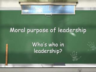 Moral purpose of leadership