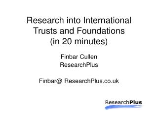 Research into International Trusts and Foundations (in 20 minutes)