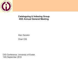 Cataloguing & Indexing Group  45th Annual General Meeting