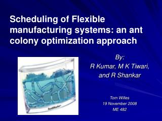 Scheduling of Flexible manufacturing systems: an ant colony optimization approach