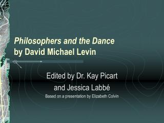 Philosophers and the Dance by David Michael Levin