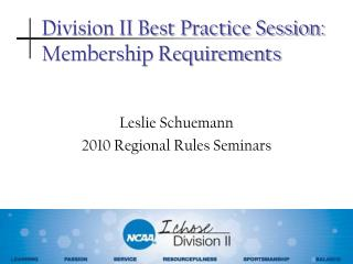 Division II Best Practice Session: Membership Requirements