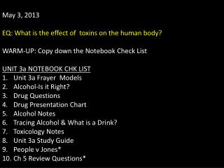 May 3 ,  2013 EQ: What is the effect of  toxins on the human body?