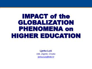 IMPA C T of the GLOBALIZATION PHENOMENA on  HIGHER EDUCATION