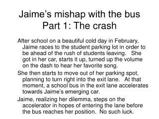 Jaime's mishap with the bus Part 1: The crash
