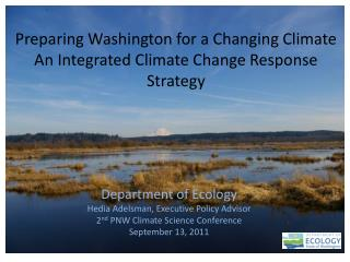 Preparing Washington for a Changing Climate An Integrated Climate Change Response Strategy
