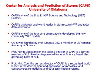 Center for Analysis and Prediction of Storms (CAPS) University of Oklahoma