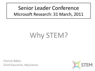 Senior Leader Conference Microsoft Research: 31 March, 2011