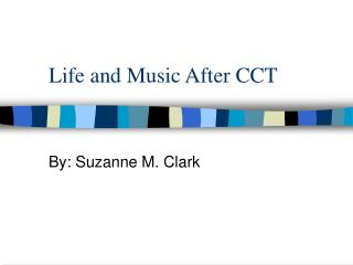Life and Music After CCT
