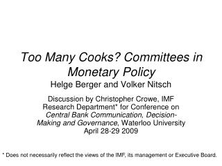 Too Many Cooks? Committees in Monetary Policy Helge Berger and Volker Nitsch