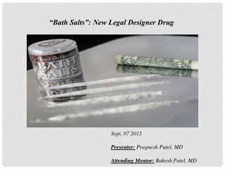 """Bath Salts"": New Legal Designer Drug"