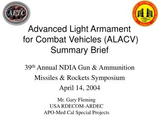 39 th  Annual NDIA Gun & Ammunition  Missiles & Rockets Symposium April 14, 2004