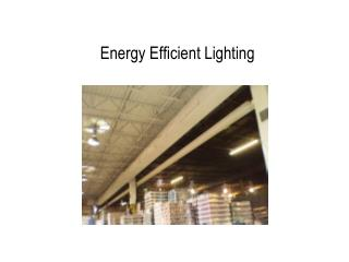 Energy Efficient Lighting
