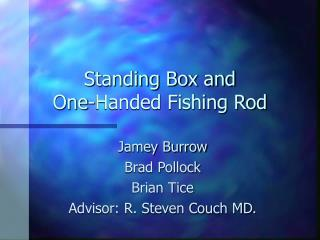 Standing Box and  One-Handed Fishing Rod