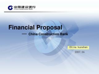Financial Proposal — China Construction Bank