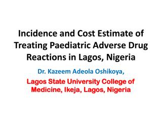 Incidence and Cost Estimate of Treating Paediatric Adverse Drug Reactions in Lagos, Nigeria