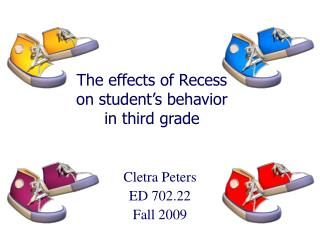 The effects of Recess on student's behavior in third grade