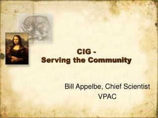 CIG -   Serving the Community