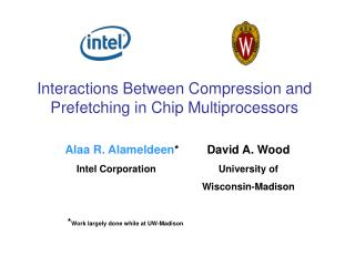 Interactions Between Compression and Prefetching in Chip Multiprocessors